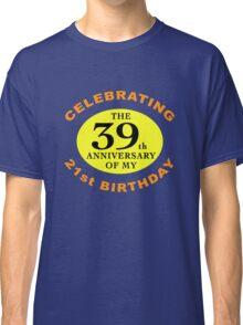 Funny 60th Birthday (Anniversary) Classic T-Shirt
