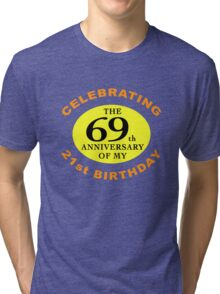Funny 90th Birthday (Anniversary) Tri-blend T-Shirt