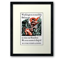 Washington Crossed The Delaware To Win Our Freedom -- WWII Framed Print