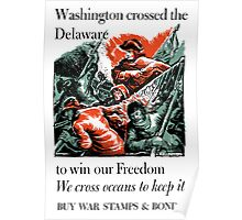 Washington Crossed The Delaware To Win Our Freedom -- WWII Poster