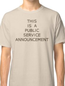 This is a Public Service Announcement (with Guitars) - T shirt Classic T-Shirt