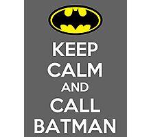 Keep Calm And Call Batman Photographic Print
