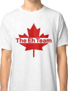 Canada Eh Classic T-Shirt