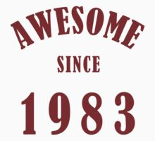 Awesome Since 1983 (Birthday) by thepixelgarden