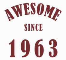 Awesome Since 1963 (Birthday) by thepixelgarden