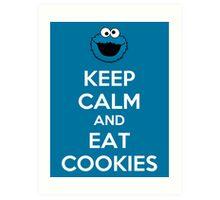 Keep Calm And Eat Cookies Art Print
