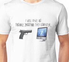 I Will Have No Trouble Shooting Shirt Unisex T-Shirt