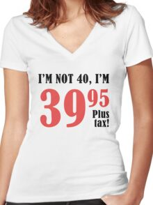 Funny 40th Birthday Gift (Plus Tax) Women's Fitted V-Neck T-Shirt