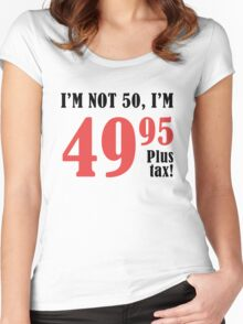 Funny 50th Birthday Gift (Plus Tax) Women's Fitted Scoop T-Shirt