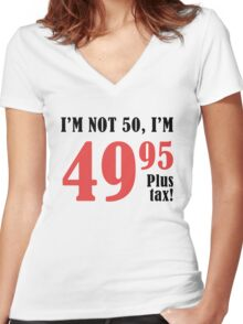 Funny 50th Birthday Gift (Plus Tax) Women's Fitted V-Neck T-Shirt