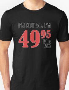Funny 50th Birthday Gift (Plus Tax) Unisex T-Shirt