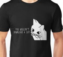 You Wouldn't Download a Cat Unisex T-Shirt