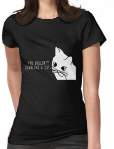 You Wouldn't Download a Cat Womens Fitted T-Shirt
