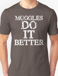 Muggles Do it Better (var. 2) T-Shirt