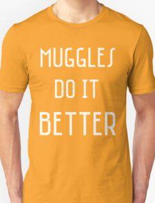 Muggles Do it Better (var. 3) T-Shirt