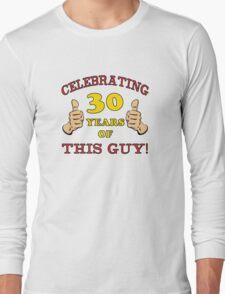 30th Birthday Gag Gift For Him  Long Sleeve T-Shirt