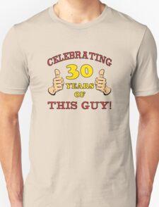 30th Birthday Gag Gift For Him  T-Shirt