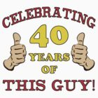 40th Birthday Gag Gift For Him  by thepixelgarden