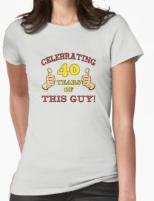 40th Birthday Gag Gift For Him  Womens Fitted T-Shirt