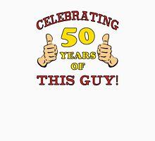 50th Birthday Gag Gift For Him  Unisex T-Shirt
