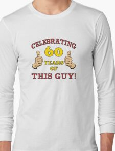 60th Birthday Gag Gift For Him  Long Sleeve T-Shirt