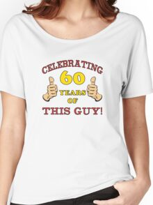 60th Birthday Gag Gift For Him  Women's Relaxed Fit T-Shirt