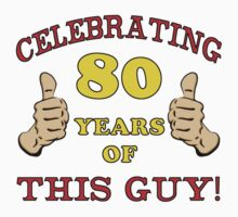 80th Birthday Gag Gift For Him  by thepixelgarden