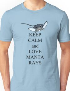 Keep calm and love manta rays Unisex T-Shirt
