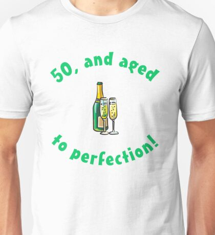 50th Birthday Aged To Perfection Unisex T-Shirt