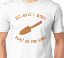 30th Birthday Gardening Gift Unisex T-Shirt