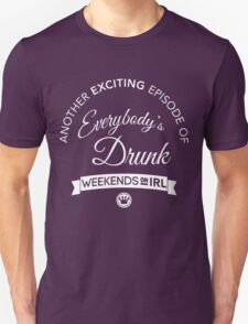 Another Exciting Episode of Everybody's Drunk | FreshTS T-Shirt