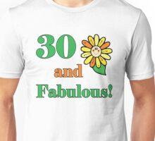 30th Birthday & Fabulous Unisex T-Shirt