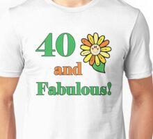 40th Birthday & Fabulous Unisex T-Shirt