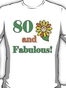 80th Birthday & Fabulous T-Shirt