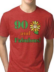 90th Birthday & Fabulous Tri-blend T-Shirt