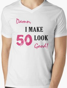 I Make 50 Look Good Mens V-Neck T-Shirt