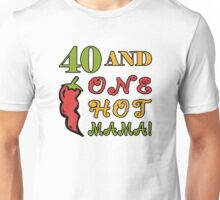 40th Birthday For Sexy Women Unisex T-Shirt