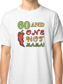 60th Birthday For Sexy Women Classic T-Shirt
