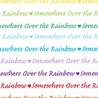 Over the Rainbow by samskyler