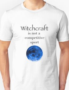 Witchcraft is not a Competitive Sport (Light Colours)  T-Shirt
