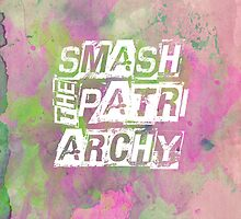 Smash the Patriarchy! by airyoubreathe