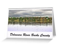 Delaware River Bucks County Greeting Card