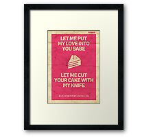 Let Me Put My Love Into You Framed Print