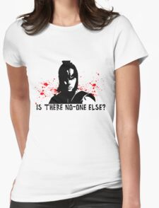 Is there no-one else? Womens Fitted T-Shirt