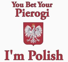 You Bet Your Pierogi I'm Polish Baby Tee