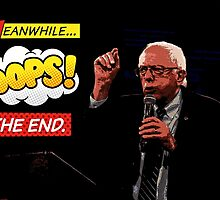 Bernie Sanders Meanwhile Ooops The End Prezography Comic Art by Prezography