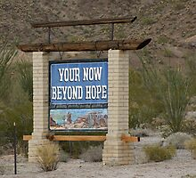 """You're Beyond Hope""; HOPE, AZ USA by leih2008"