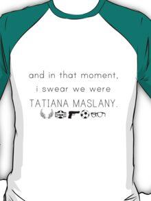We Are All Tatiana Maslany T-Shirt