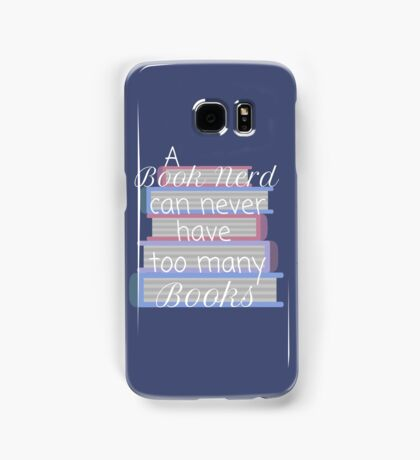 A book nerd can never have too many books (2) Samsung Galaxy Case/Skin