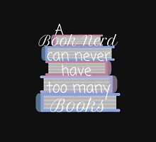A book nerd can never have too many books (2) Unisex T-Shirt